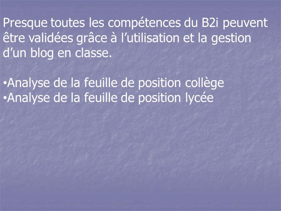 Presque toutes les compétences du B2i peuvent être validées grâce à l'utilisation et la gestion d'un blog en classe.
