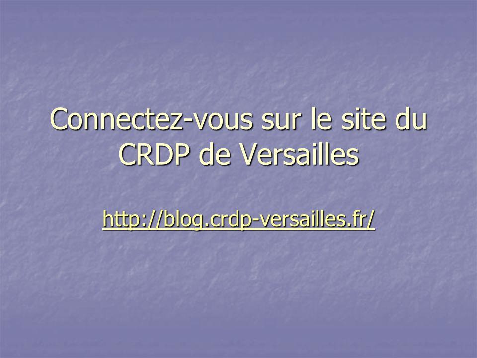 Connectez-vous sur le site du CRDP de Versailles