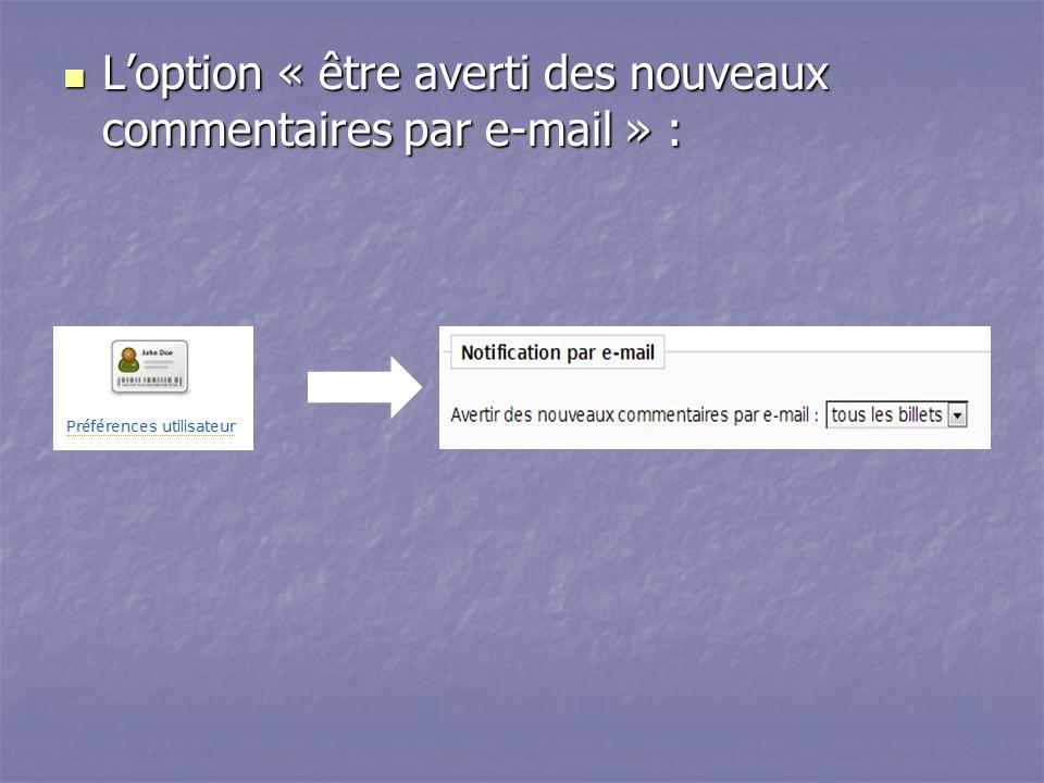 L'option « être averti des nouveaux commentaires par e-mail » :