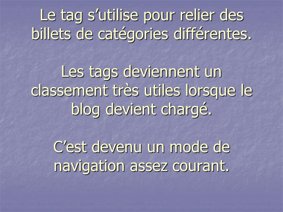 Le tag s'utilise pour relier des billets de catégories différentes