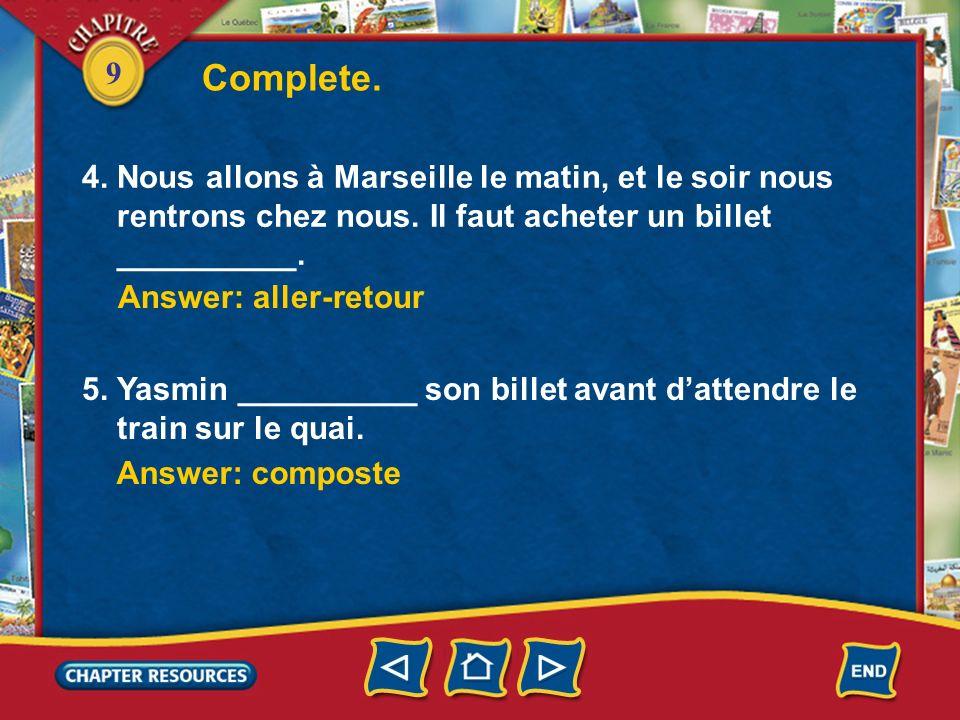 Complete. 4. Nous allons à Marseille le matin, et le soir nous