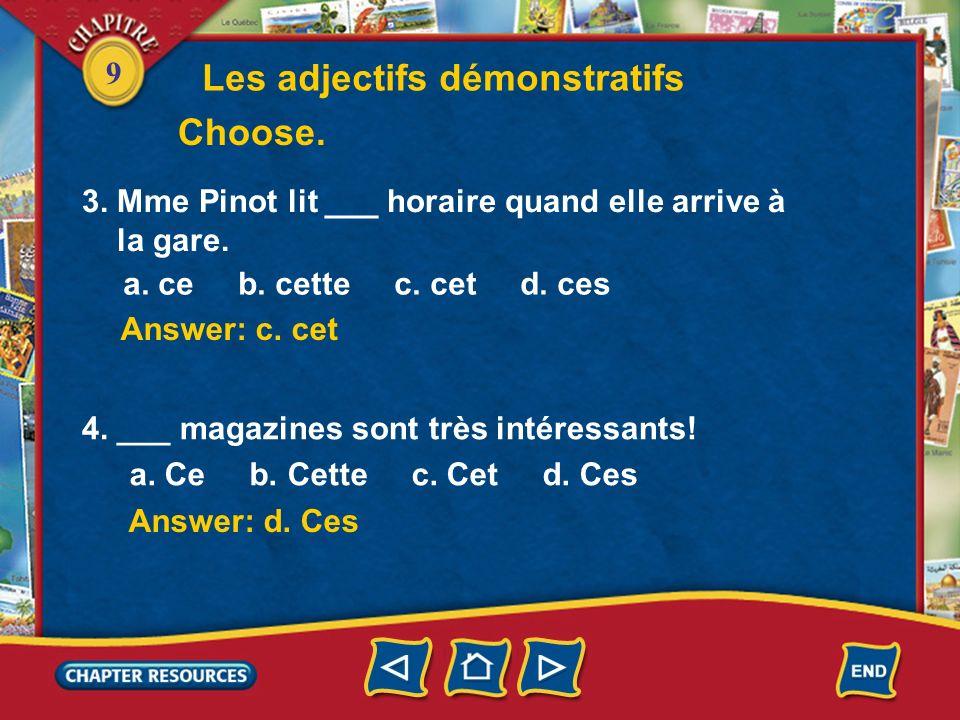 Les adjectifs démonstratifs Choose.