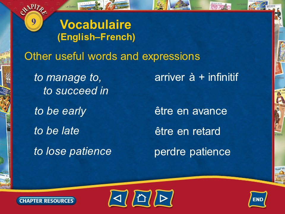 Vocabulaire Other useful words and expressions to manage to,