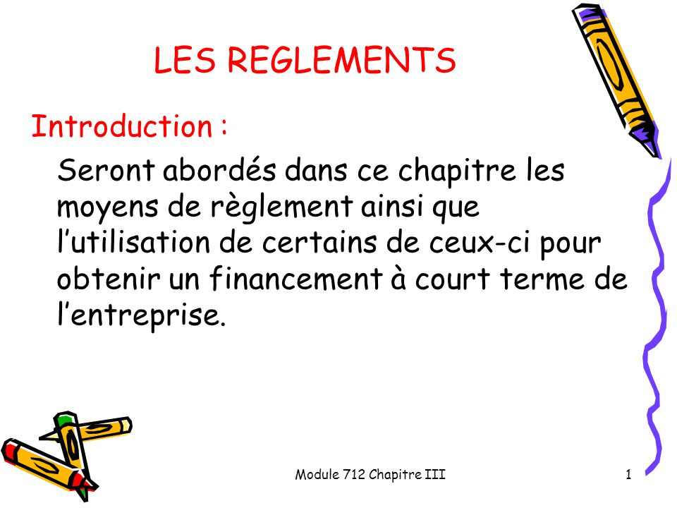 LES REGLEMENTS Introduction :
