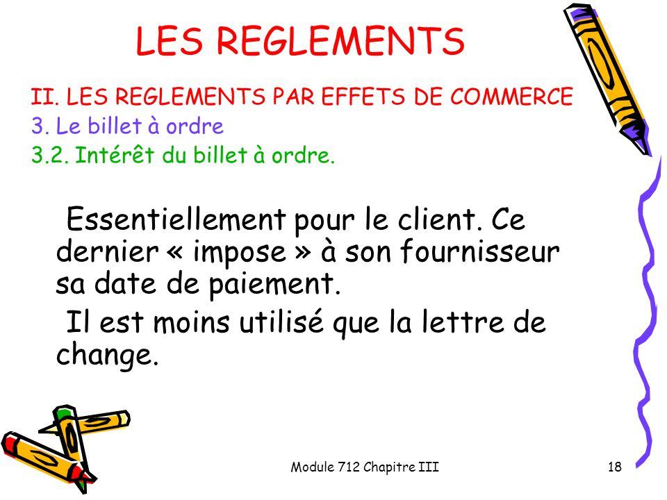 LES REGLEMENTS II. LES REGLEMENTS PAR EFFETS DE COMMERCE. 3. Le billet à ordre. 3.2. Intérêt du billet à ordre.