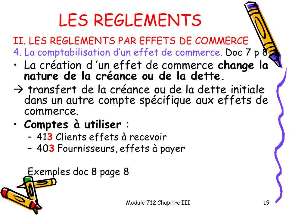 LES REGLEMENTS II. LES REGLEMENTS PAR EFFETS DE COMMERCE. 4. La comptabilisation d'un effet de commerce. Doc 7 p 8.