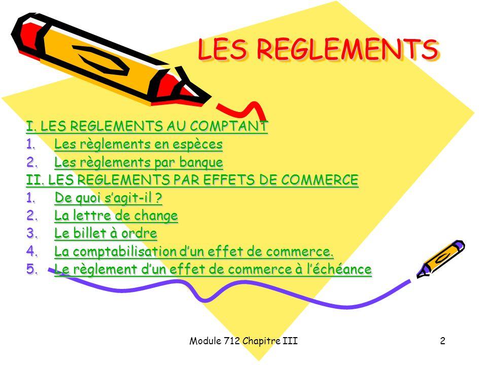 LES REGLEMENTS I. LES REGLEMENTS AU COMPTANT Les règlements en espèces