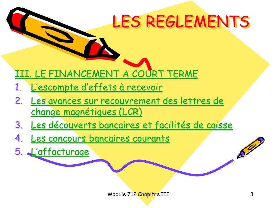 LES REGLEMENTS III. LE FINANCEMENT A COURT TERME