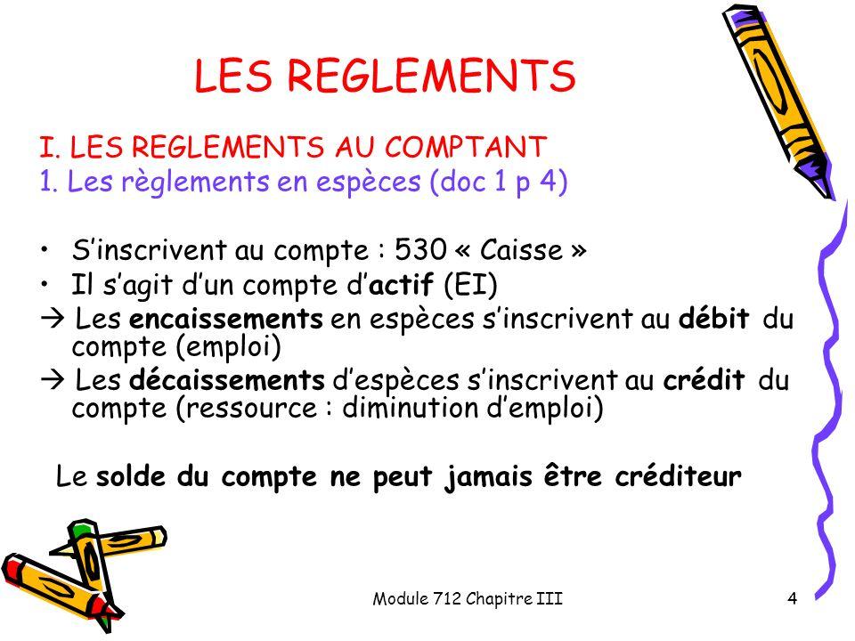 LES REGLEMENTS I. LES REGLEMENTS AU COMPTANT