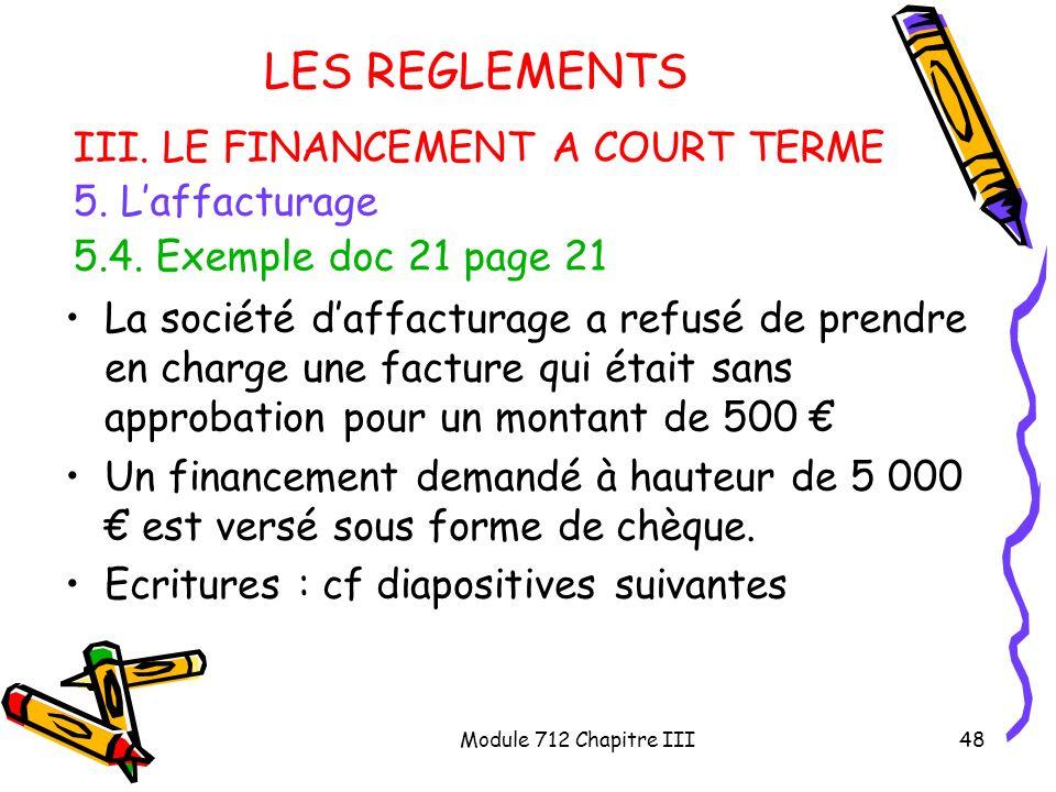 LES REGLEMENTS III. LE FINANCEMENT A COURT TERME 5. L'affacturage