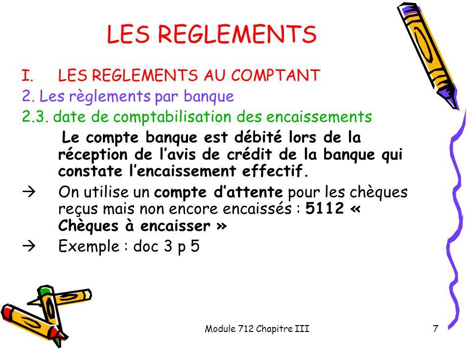 LES REGLEMENTS LES REGLEMENTS AU COMPTANT 2. Les règlements par banque