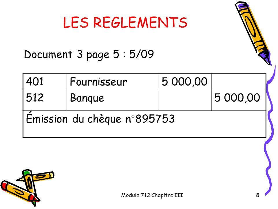LES REGLEMENTS Document 3 page 5 : 5/09 401 Fournisseur 5 000,00 512