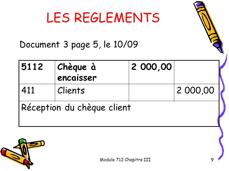 LES REGLEMENTS Document 3 page 5, le 10/09 5112 Chèque à encaisser
