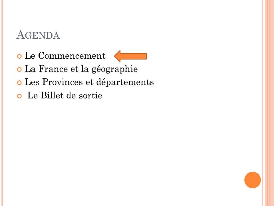 Agenda Le Commencement La France et la géographie