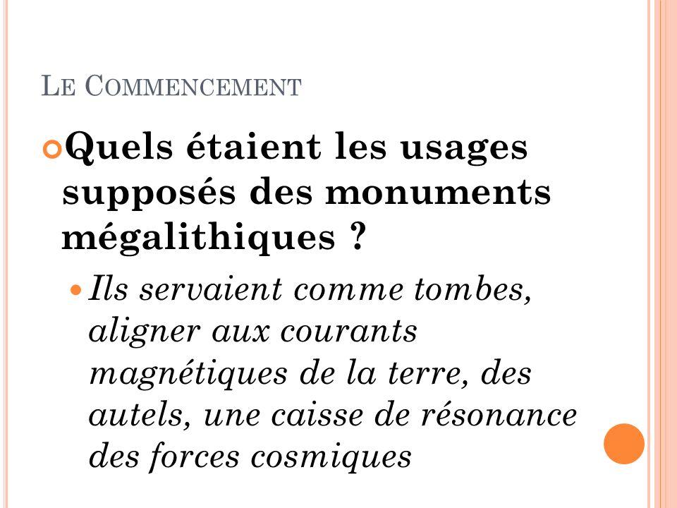 Quels étaient les usages supposés des monuments mégalithiques