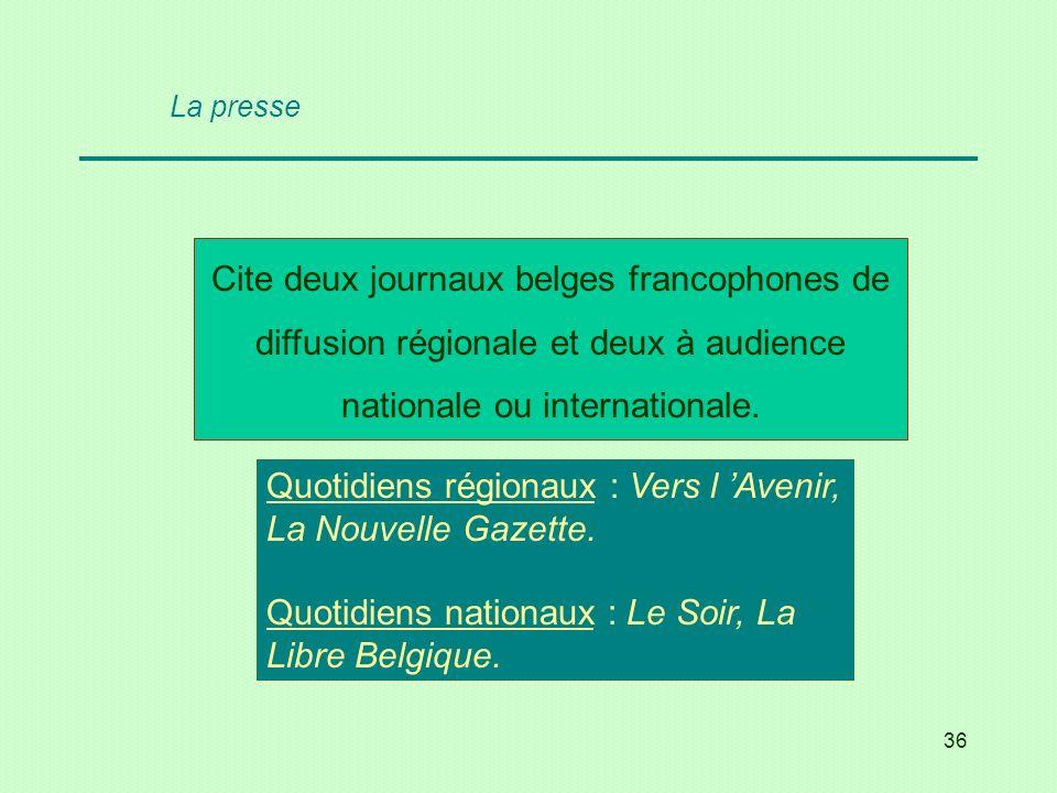 Quotidiens régionaux : Vers l 'Avenir, La Nouvelle Gazette.