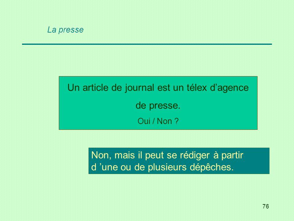 Un article de journal est un télex d'agence de presse.