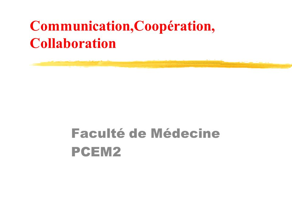 Communication,Coopération, Collaboration