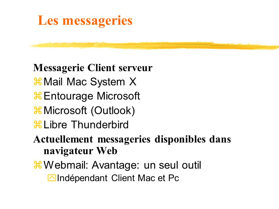 Les messageries Messagerie Client serveur Mail Mac System X