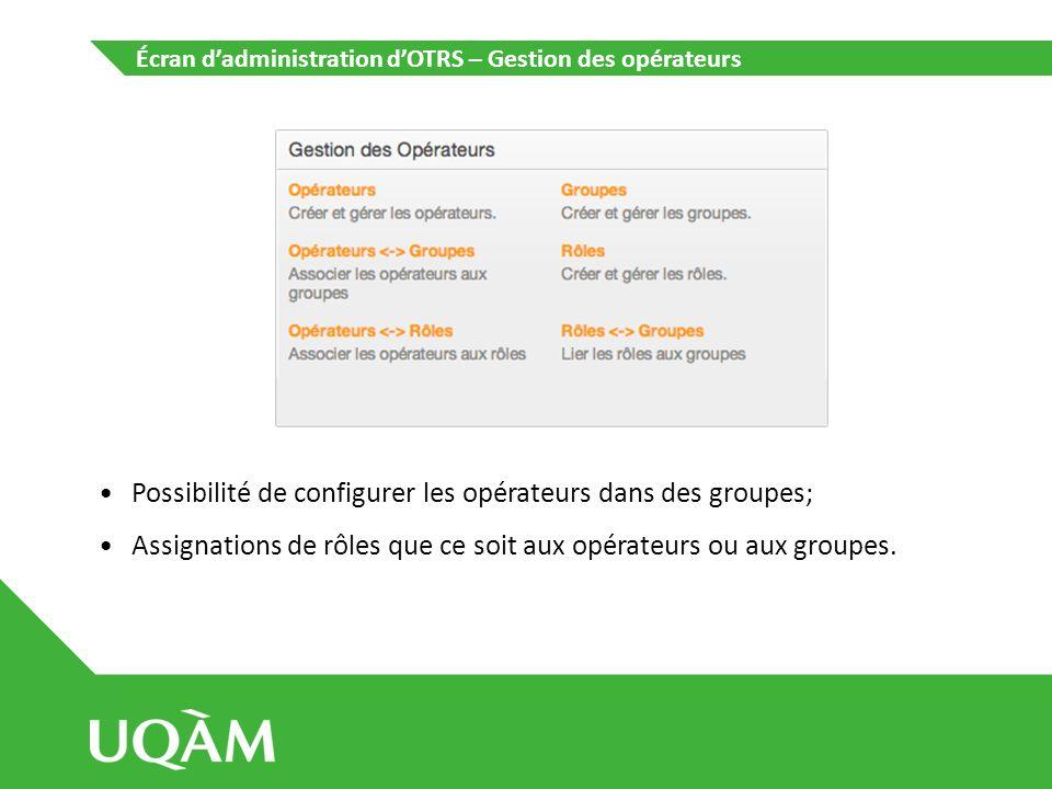 Possibilité de configurer les opérateurs dans des groupes;