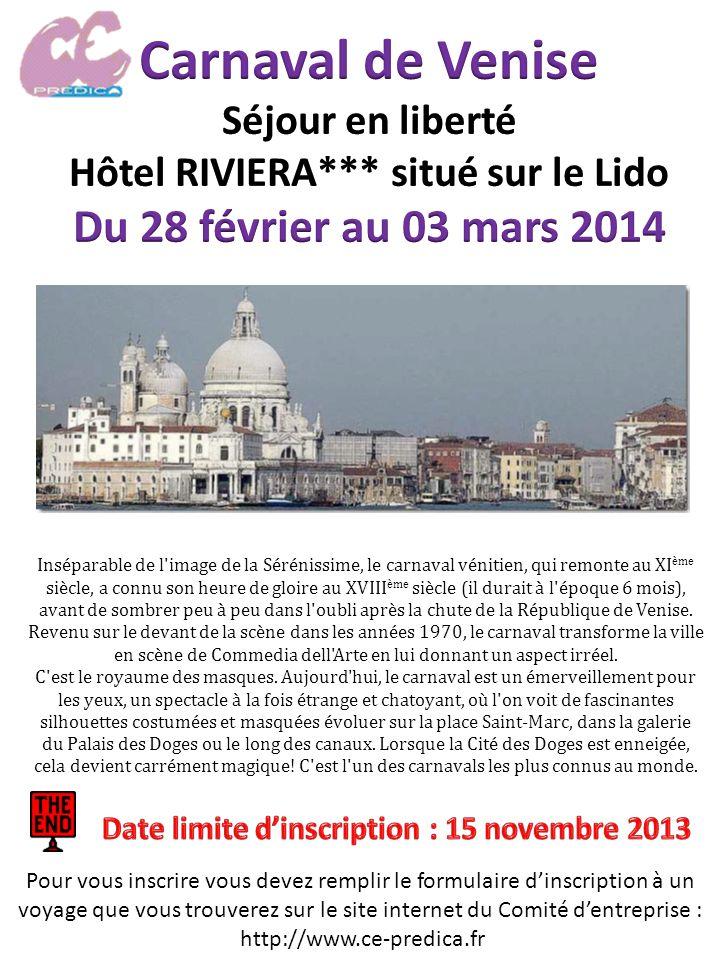 Carnaval de Venise Du 28 février au 03 mars 2014 Séjour en liberté