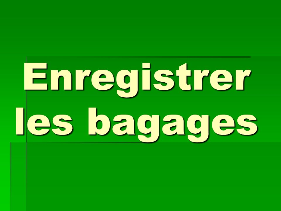 Enregistrer les bagages