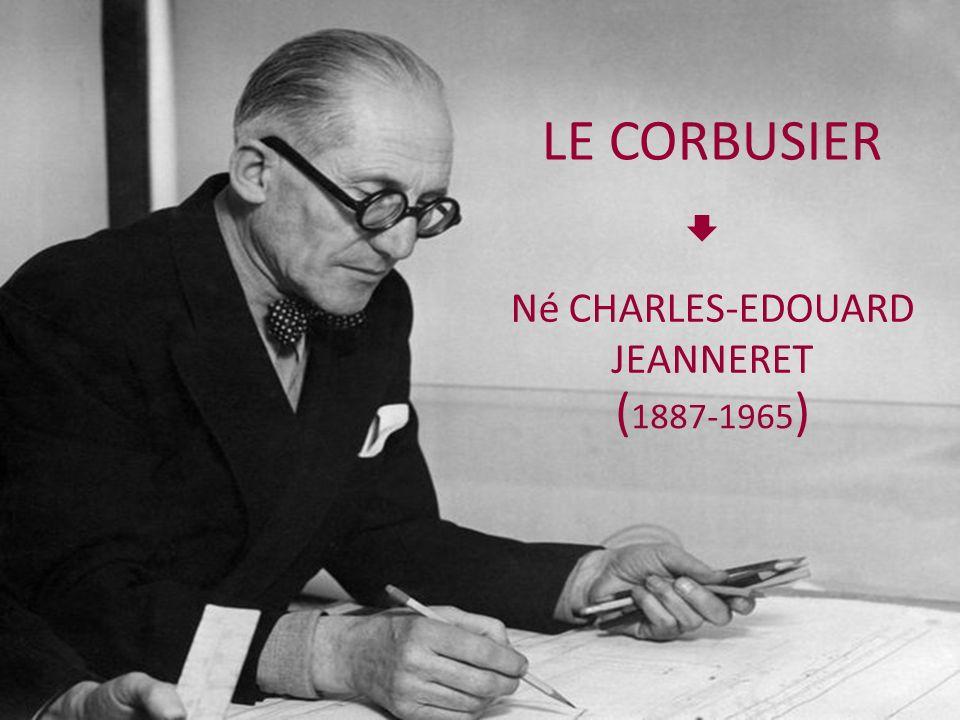 Né CHARLES-EDOUARD JEANNERET
