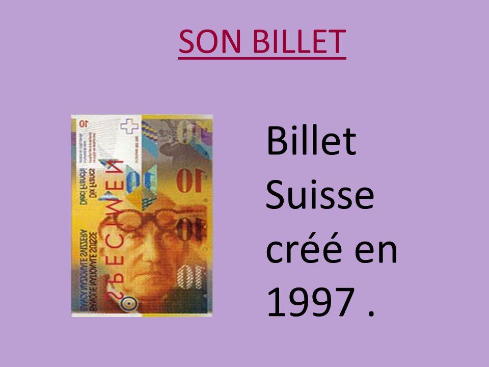 SON BILLET Billet Suisse créé en 1997 .