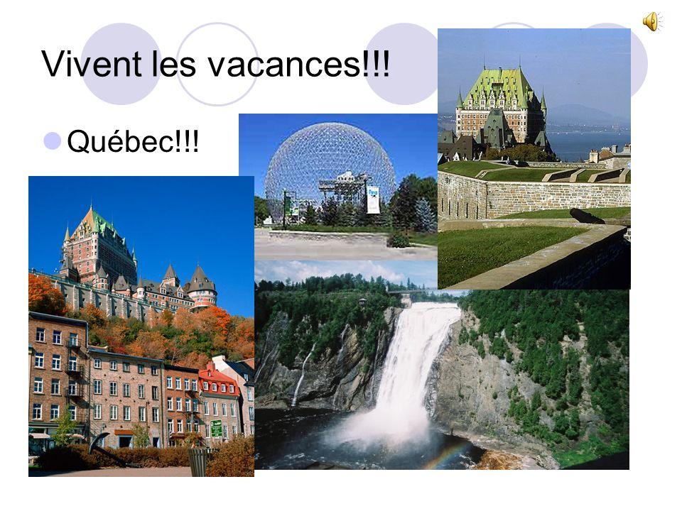 Vivent les vacances!!! Québec!!!