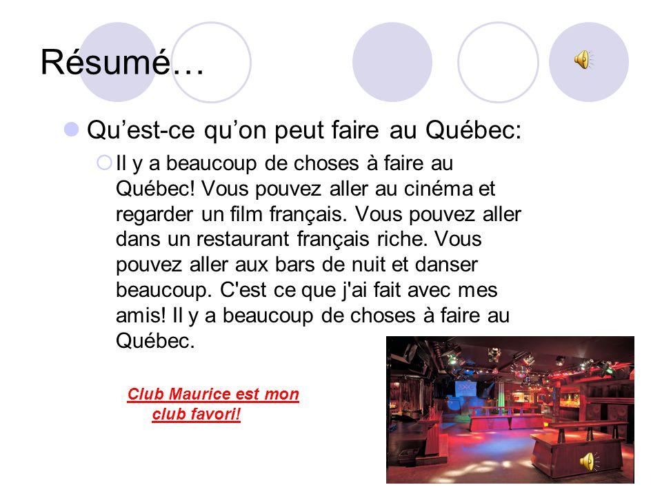 Résumé… Qu'est-ce qu'on peut faire au Québec:
