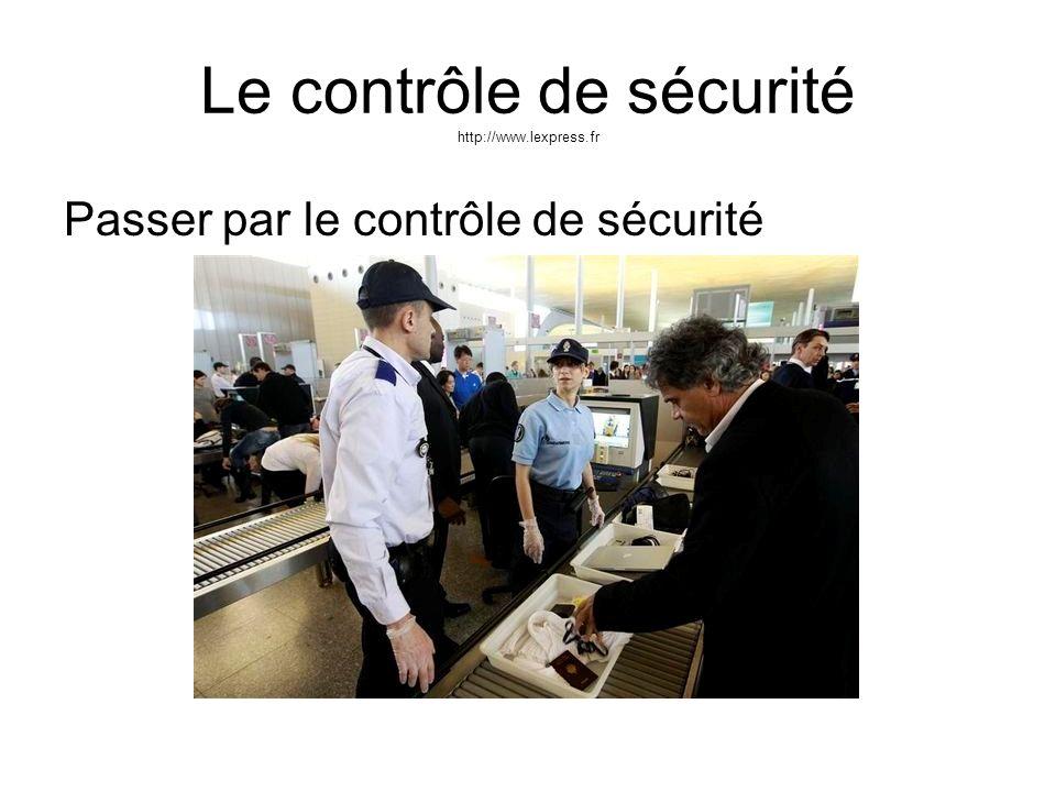 Le contrôle de sécurité http://www.lexpress.fr