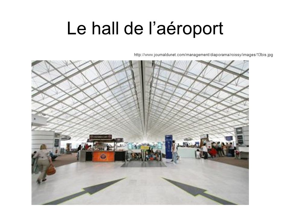 Le hall de l'aéroport http://www.journaldunet.com/management/diaporama/roissy/images/13bis.jpg