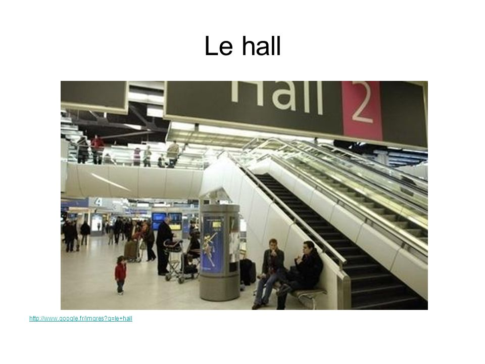 Le hall http://www.google.fr/imgres q=le+hall