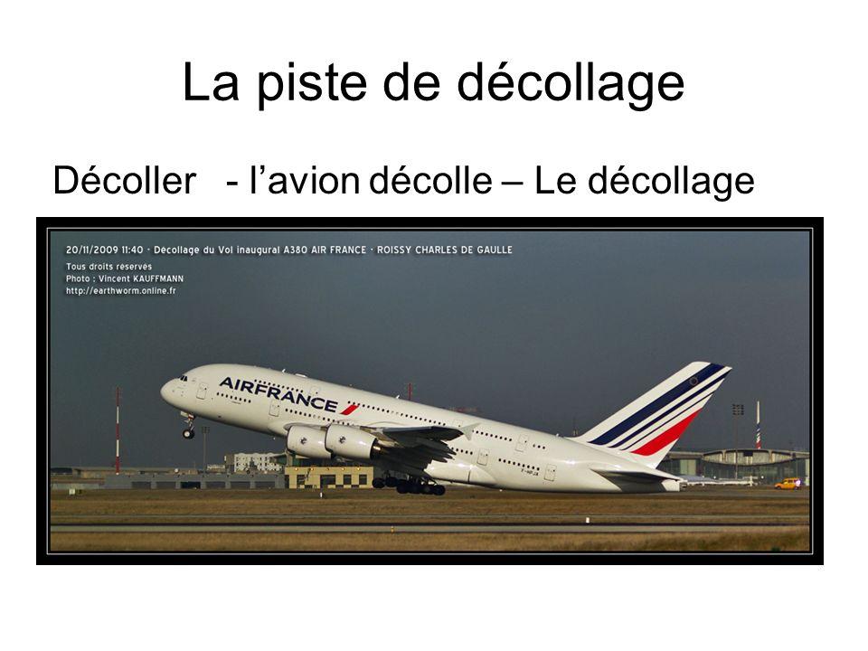 La piste de décollage Décoller - l'avion décolle – Le décollage