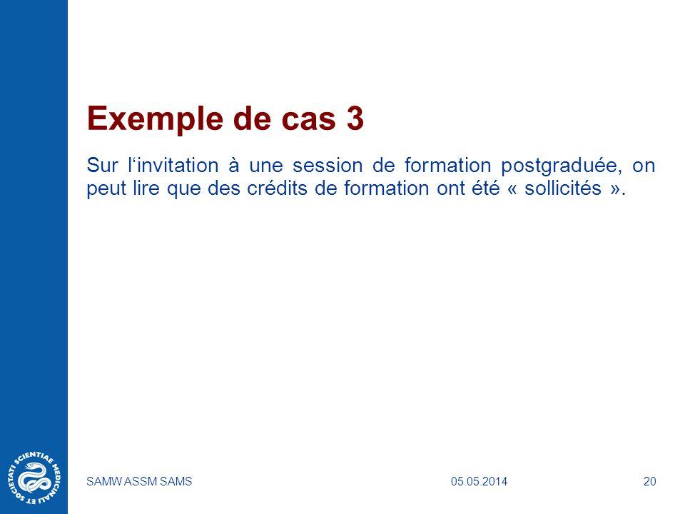 Exemple de cas 3 Sur l'invitation à une session de formation postgraduée, on peut lire que des crédits de formation ont été « sollicités ».
