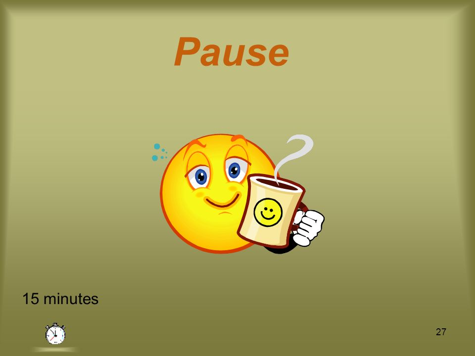 Pause 15 minutes 27