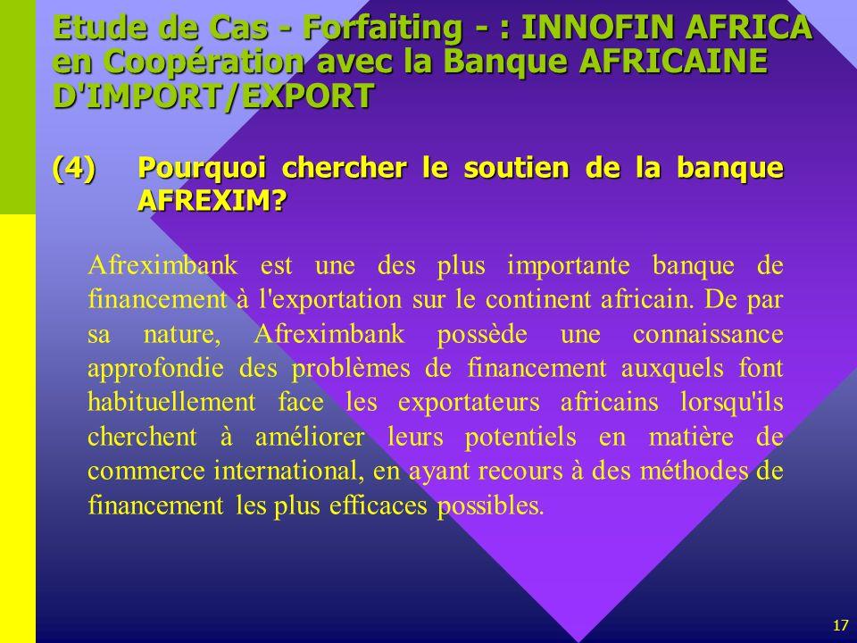 Etude de Cas - Forfaiting - : INNOFIN AFRICA en Coopération avec la Banque AFRICAINE D IMPORT/EXPORT