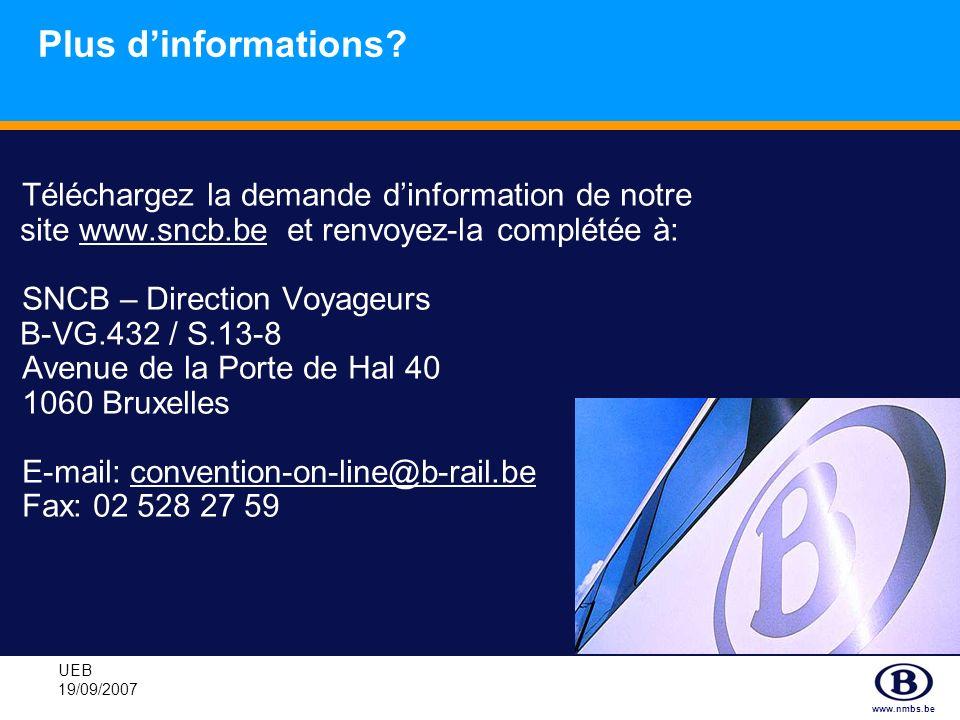 Plus d'informations Téléchargez la demande d'information de notre site www.sncb.be et renvoyez-la complétée à: