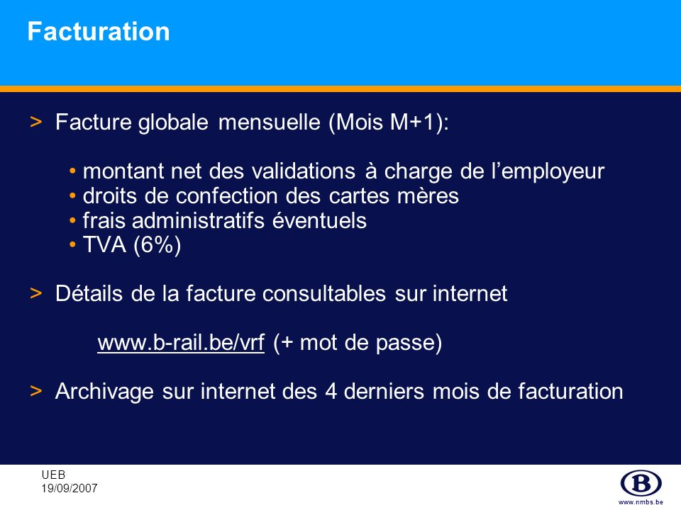 Facturation Facture globale mensuelle (Mois M+1):