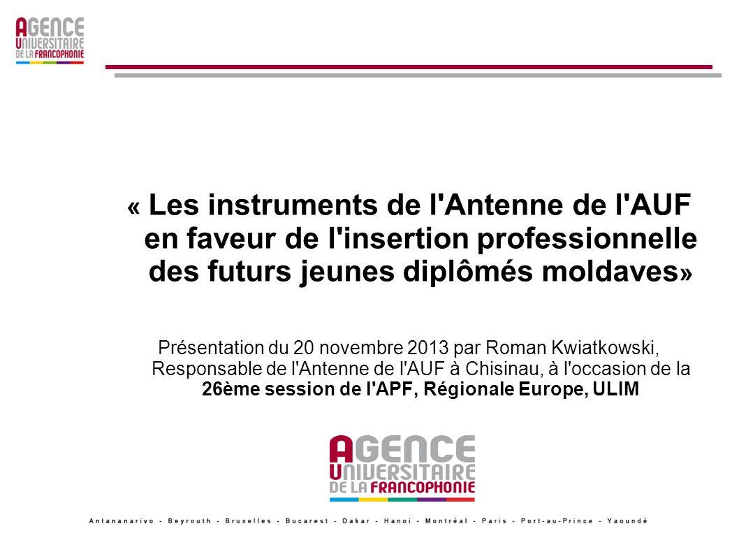 « Les instruments de l Antenne de l AUF en faveur de l insertion professionnelle des futurs jeunes diplômés moldaves»
