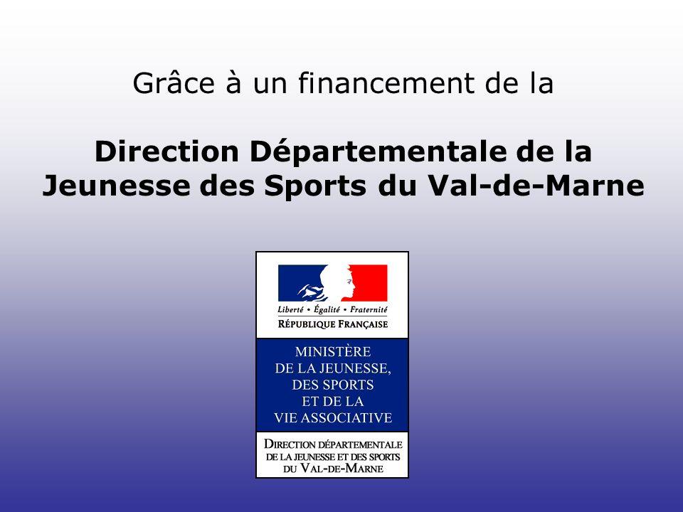Grâce à un financement de la Direction Départementale de la Jeunesse des Sports du Val-de-Marne