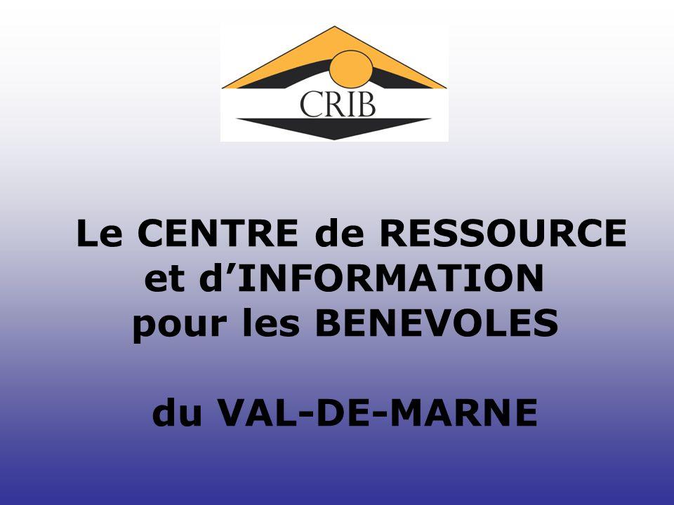 Le CENTRE de RESSOURCE et d'INFORMATION pour les BENEVOLES du VAL-DE-MARNE