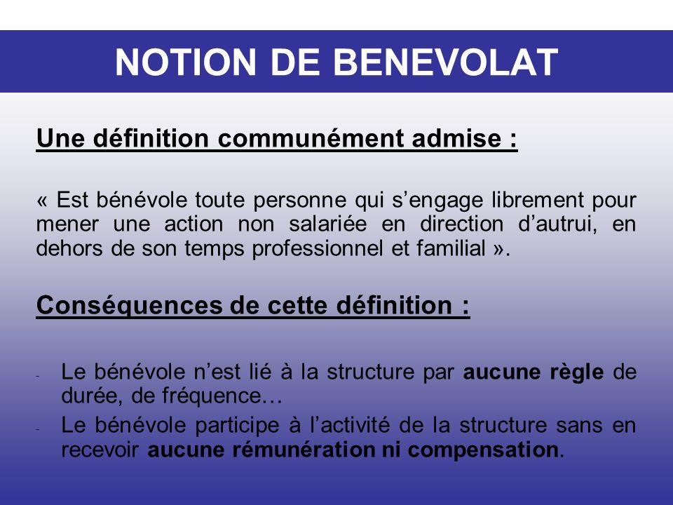 NOTION DE BENEVOLAT Une définition communément admise :