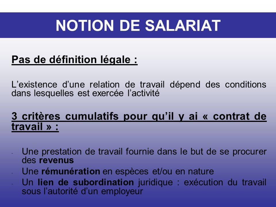 NOTION DE SALARIAT Pas de définition légale :