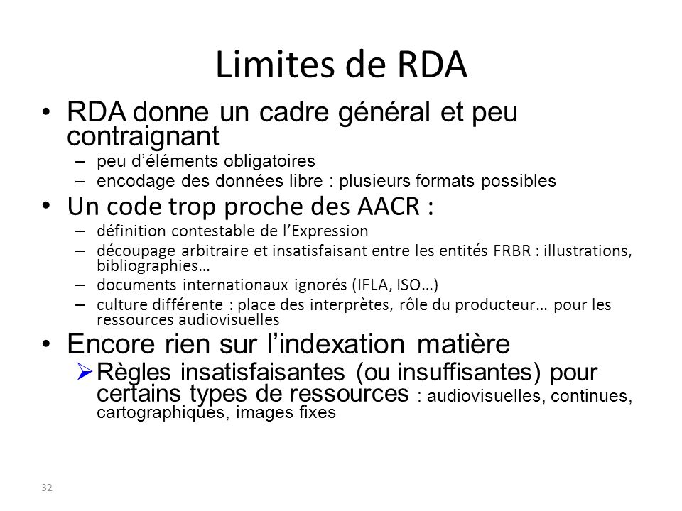 Limites de RDA RDA donne un cadre général et peu contraignant