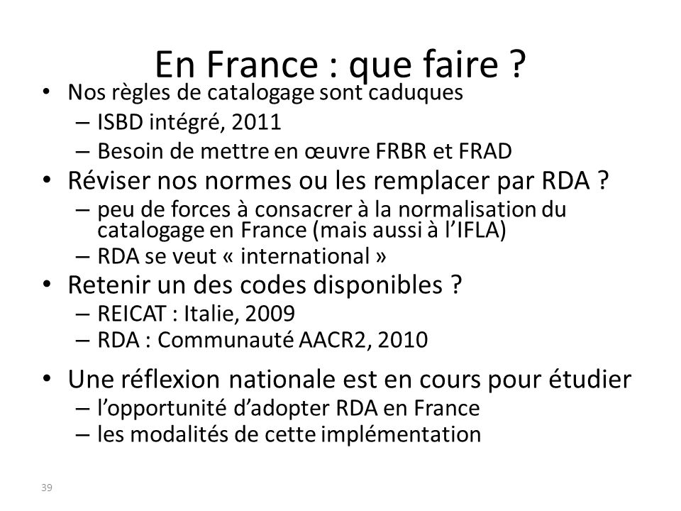 En France : que faire Réviser nos normes ou les remplacer par RDA