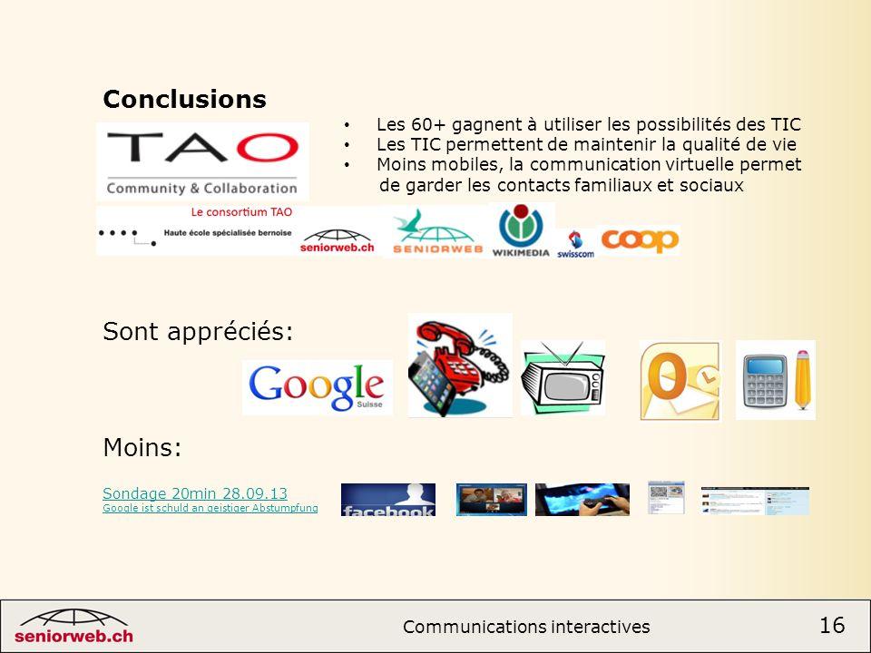 Conclusions Sont appréciés: Moins: Communications interactives 16