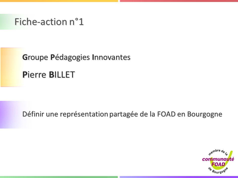 Fiche-action n°1 Pierre BILLET Groupe Pédagogies Innovantes