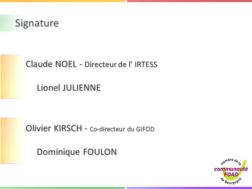 Signature Claude NOEL - Directeur de l' IRTESS Lionel JULIENNE