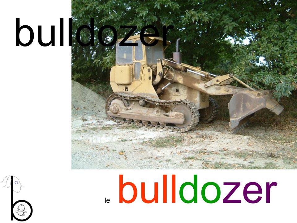 bulldozer le bulldozer